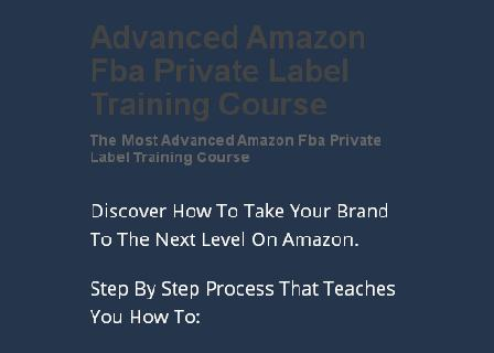 Advanced Private Label For Amazon FBA Sellers and Brand Owners review