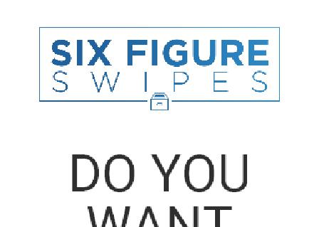 Six Figure Swipes review
