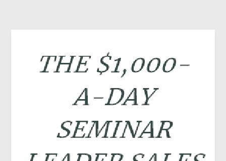 The $1000 a Day Seminar Leader review