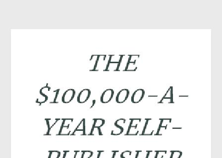 The $100,000 a Year Self Publisher review